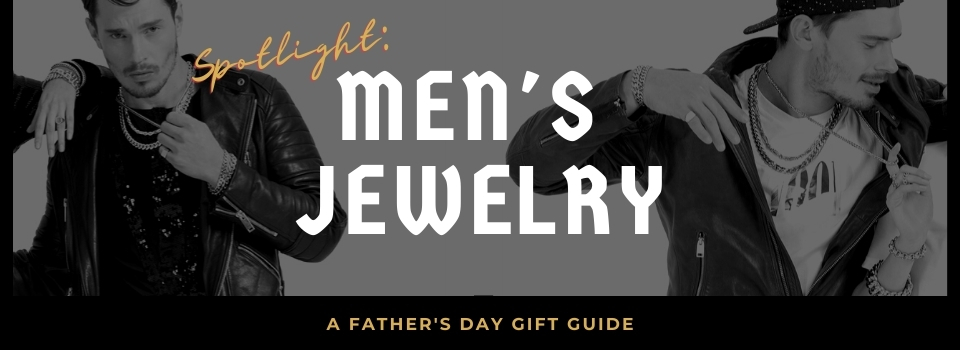 MEN'S JEWELR - A FATHERS DAY GIFT GUIDE